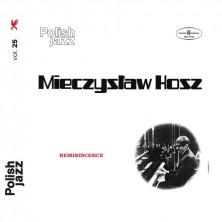 Reminescence - Polish Jazz Deluxe Mieczysław Kosz