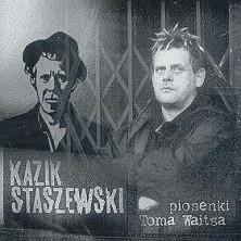 Piosenki Toma Waitsa Kazik Staszewski