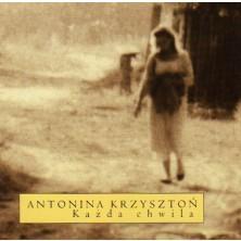 Każda chwila Antonina Krzysztoń