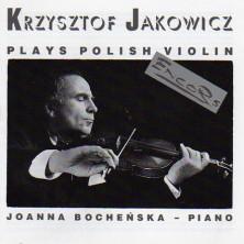 Krzysztof Jakowicz plays Polish violin Krzysztof Jakowicz, Joanna Bocheńska