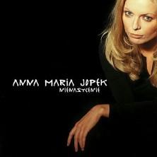 Nienasycenie Anna Maria Jopek