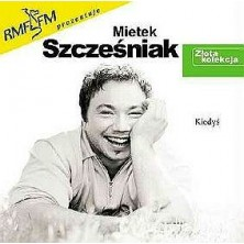 Kiedyś - Złota kolekcja Mietek Szcześniak