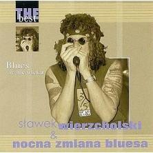 Blues w sile wieku - The Best Sławek Wierzcholski, Nocna Zmiana Bluesa