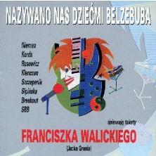 Nazywano nas Dziećmi Belzebuba - Piosenki Franciszka Walickiego Sampler
