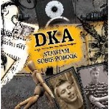 Stawiam sobie pomnik DKA