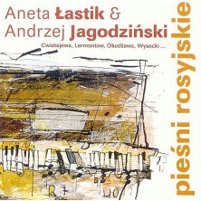 Pieśni rosyjskie Andrzej Jagodziński, Aneta Łastik