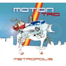 Metropolis Motion Trio