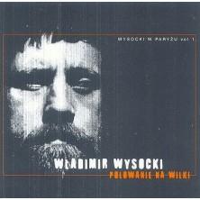 Wysocki w Paryżu Vol.1 - Polowanie na wilki Vladimir Vysotsky