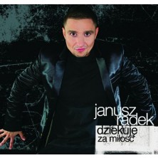 Dziękuję za miłość Janusz Radek