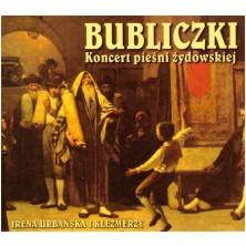 Bubliczki - Koncert Pieśni Żydowskiej Irena Urbańska i Klezmerzy