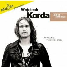 Na betonie kwiaty nie rosną - Złota kolekcja Wojciech Korda