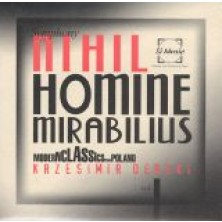 Nihil Homine Mirabilius Krzesimir Dębski