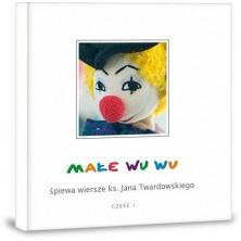 Małe Wu Wu śpiewa wiersze ks. Jana Twardowskiego Małe Wu Wu