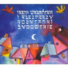 Kołysanki żydowskie Irena Urbańska i Klezmerzy
