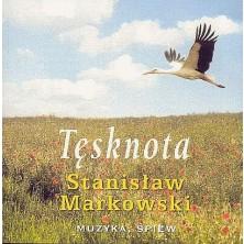 Tęsknota Stanisław Markowski