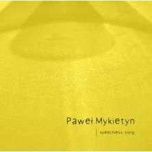 Speechless Song Paweł Mykietyn