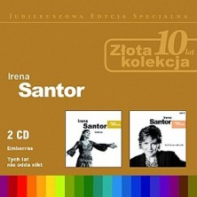Zlota Kolekcja Vol. 1 + 2: Embarras, Tych lat nie odda nikt Irena Santor