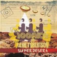 Superdesert 100NKA & Herb Robertson