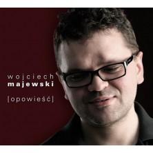 Opowieść Wojciech Majewski