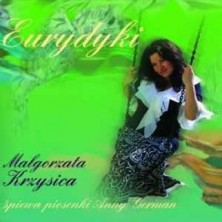 Eurydyki - songs of Anna German Małgorzata Krzysica