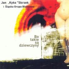 Bo takie są dziewczyny Jan Skrzek i Sląska Grupa Bluesowa