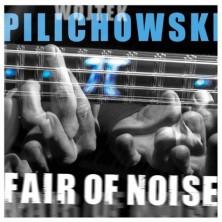 Fair Of Noise Wojtek Pilichowski