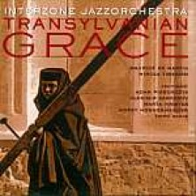 Transylvanian Grace Interzone Jazzorchestra