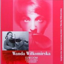 Wanda Wiłkomirska Dzieciom  Wanda Wiłkomirska