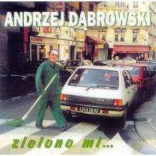 Zielono mi Andrzej Dąbrowski