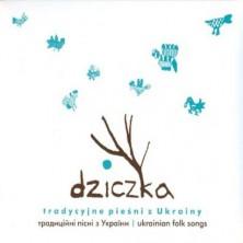 Tradycyjne pieśni z Ukrainy Dziczka