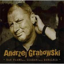 Mam prawo... Czasami... Banalnie Andrzej Grabowski