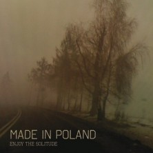 Enjoy The Solitude Made In Poland