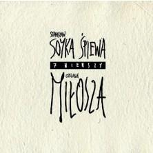 7 wierszy Czeslawa Milosza Stanisław Soyka