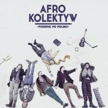 Piosenki po polsku Afro Kolektyw