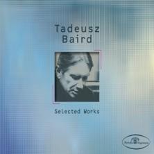 Tadeusz Baird Selected Works Tadeusz Baird