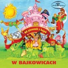 W Bajkowicach 40 Piosenek z bajek Sampler