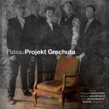 Projekt Grechuta Plateau Marek Grechuta