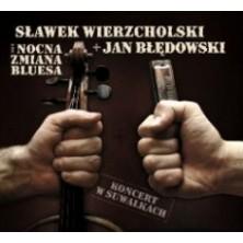 Koncert w Suwałkach Sławek Wierzcholski Jan Błędowski i Nocna Zmiana Bluesa