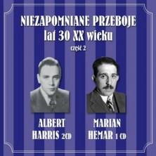 Niezapomniane przeboje lat 30 XX wieku Vol. 2 Albert Harris Marian Hemar