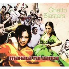 Ghetto Blasters Mahala Rai Banda
