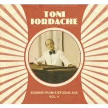 Sounds From A Bygone Age Vol. 4 Toni Iordache