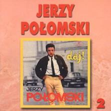 Jerzy Połomski Daj 2 Jerzy Połomski