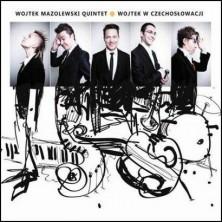 Wojtek w Czechosłowacji Wojtek Mazolewski Quintet