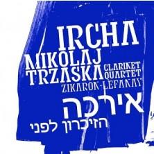 Zikaron - Lefanay Mikołaj Trzaska Ircha Clarinet Quartet