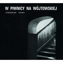 W piwnicy na Wójtowskiej Stanisław Soyka