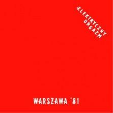 Warszawa '81 Elektryczny Orgazm