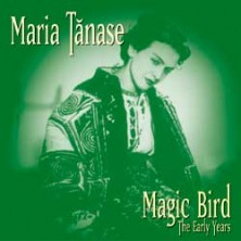Magic Bird - The Early Years Maria Tanase