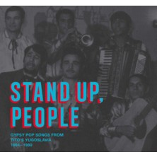 Stand Up, People Gypsy Pop Songs from Tito s Yugoslavia, 1964-1980 Sampler