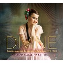 Oana Cǎtǎlina Chiţu Divine Romanian songs from the repertoire of Maria Tănase (1913-1963) Oana Cǎtǎlina Chiţu