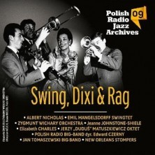 Polish Radio Jazz Archives vol. 09 Swing, Dixi and Rag Polish Radio Jazz Archives vol. 09